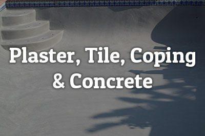 Plaster, Tile, Coping, Concrete