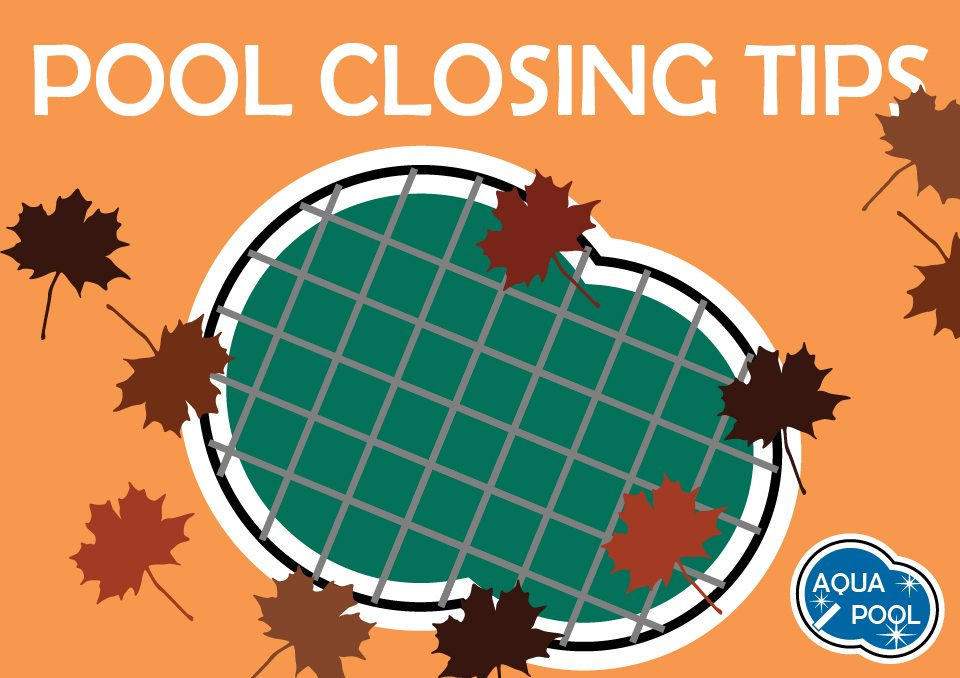 A Few Tips For Closing Your Pool This Fall Aqua Pool Pa